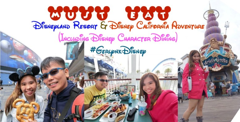Must-Eat Food in Disneyland Resort (DLR) & Disney California Adventure (DCA) (Including Disney Character Dining) #GerlynxDisney